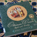 IRC Book Review: Ottoman Women: Myth and Reality