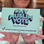 National Muslim Voter Registration Day brings #MyMuslimVote campaign to area Mosques