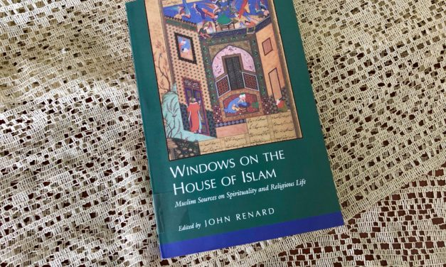 IRC Book Review: Windows on the House of Islam: Muslim Sources on Spirituality and Religious Life
